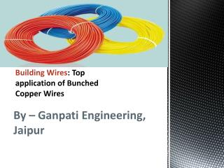 Building Wires - Top application of Bunched Copper Wires