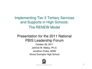 Implementing Tier 3 Tertiary Services and Supports in High Schools: The RENEW Model Presentation for the 2011 National P