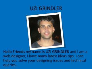 My Name is UZI GRINDLER