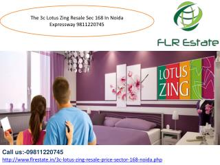 9811220650 3c Lotus Zing Resale Price Sector 168 Noida Expre