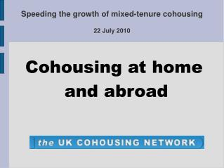 Speeding the growth of mixed-tenure cohousing 22 July 2010