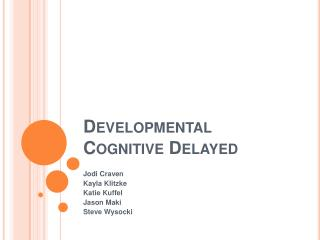Developmental Cognitive Delayed