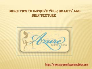 More Tips to improve your beauty and skin texture