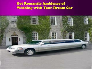 Get Romantic Ambience of Wedding with Your Dream Car