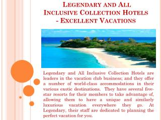 LEGENDARY AND ALL INCLUSIVE COLLECTION HOTELS - EXCEELLENT V