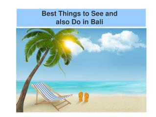 Best Things to See and also Do in Bali