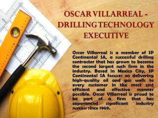 OSCAR VILLARREAL - DRILLING TECHNOLOGY EXECUTIVE