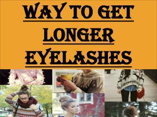 Way To Get Longer Eyelashes