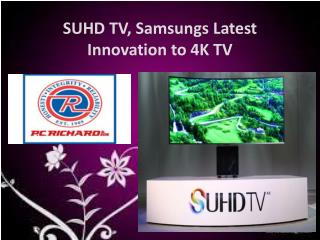 SUHD TV, Samsungs Latest Innovation to 4K TV