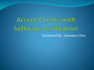 Accept Checks with Software Verification