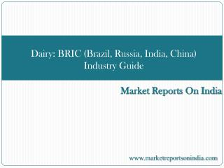 Dairy BRIC (Brazil, Russia, India, China) Industry Guide