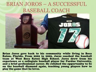 BRIAN JOROS – A SUCCESSFUL BASEBALL COACH
