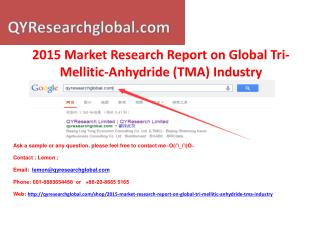2015 Market Research Report on Global Tri-Mellitic-Anhydride