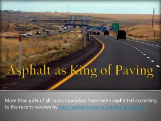 Asphalt as King of Paving
