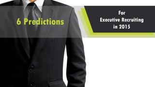 6 Predictions for Executive Recruiting in 2015