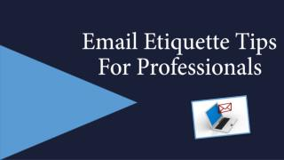 Email Etiquette Tips For Professionals