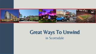 Great Ways To Unwind in Scottsdale