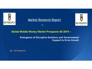 Industry News - Global Mobile Money Market Growth to 2019