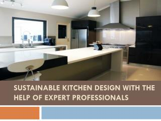 Sustainable Kitchen Design With the Help of Professionals