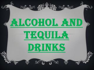 Alcohol and Tequila Drinks