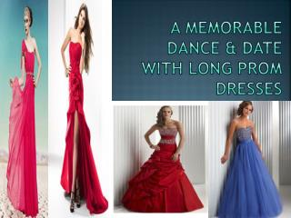 A MEMORABLE DANCE & DATE WITH LONG PROM DRESSES