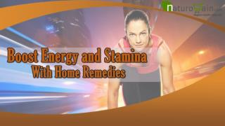 How to Boost Energy and Stamina Level with Home Remedies?