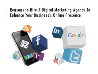 Reasons to Hire A Digital Agency To Enhance Online Presence