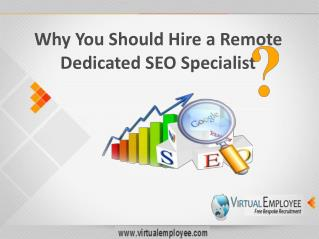 Why You Should Hire a Remote Dedicated SEO Specialist