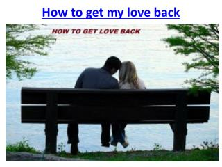 How to get my love back