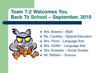 Team 7-2 Welcomes You Back To School – September, 2010