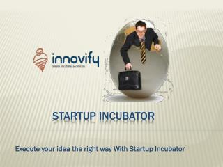 Startup Incubator by innovify