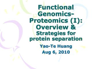Functional Genomics-Proteomics (I): Overview &   Strategies for protein separation