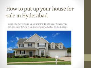 How to put up your house for sale in Hyderabad
