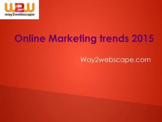 Online Marketing Trendz 2015