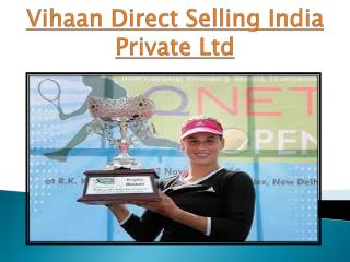 Vihaan direct selling india   pvt. ltd.
