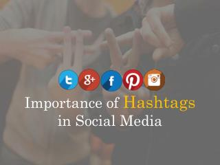 The role of hashtags in social media