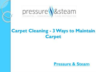 Carpet Cleaning - 3 Ways to Maintain Carpet