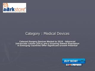 Cataract Surgery Devices Market to 2019