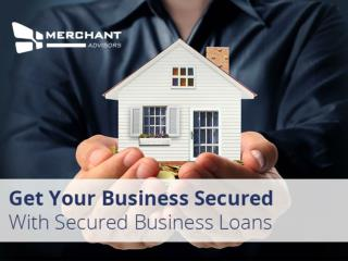 Secured Business Loans from Merchant Advisors