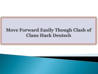 Move Forward Easily Though Clash of Clans Hack Deutsch