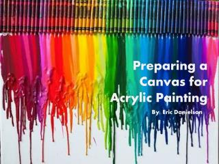 A well prepared canvas for painting can transform your paint
