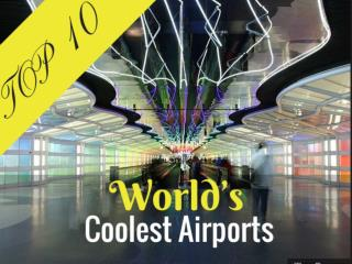 World's Coolest Airports
