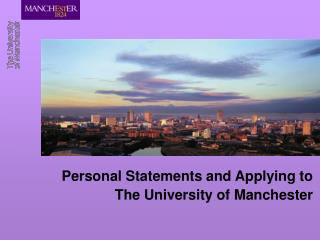 Personal Statements and Applying to  The University of Manchester