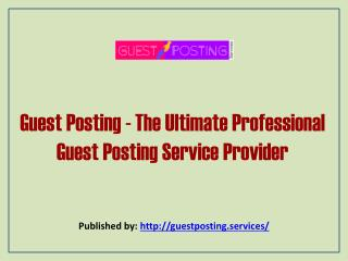The Ultimate Professional Guest Posting Service Provider