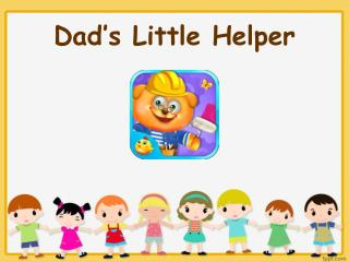 Dad's Little Helper - Kids Games