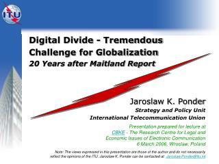 Digital Divide - Tremendous Challenge for Globalization 20 Years after Maitland Report