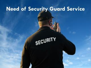 Need of Security Guard Service