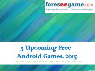 5 Interesting Free Android Games of 2015