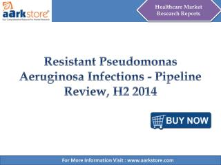 Aarkstore - Resistant Pseudomonas Aeruginosa Infections