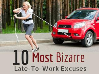 10 Most Bizarre Late-To-Work Excuses